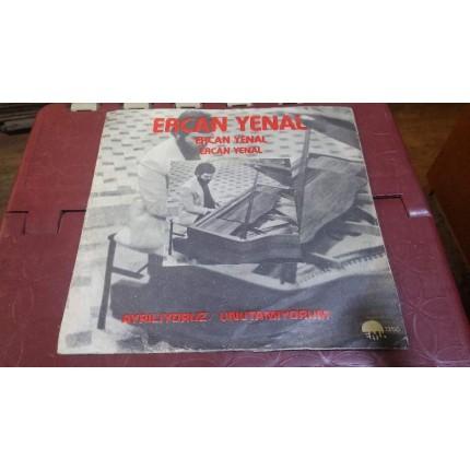 ERCAN YENAL AYRILIYORUZ & UNUTAMIYORUM PLAK