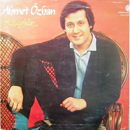 AHMET ÖZHAN HOŞGELDİN LP.