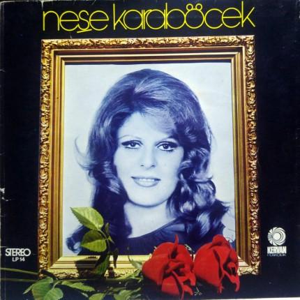 NEŞE KARABÖCEK ÜMİDİMİ KİRPİKLERİNE 1974 LP.