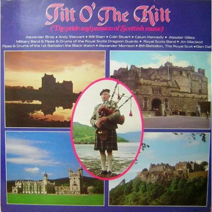 TILT O' THE KILT THE PRIDE AND PASSION OF SCOTTISH MUSIC COMP2 PRT VINYL LP.