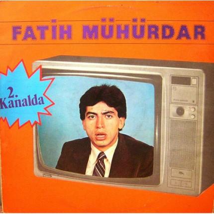 FATIH MÜHÜRDAR 2. KANALDA LP. PLAK