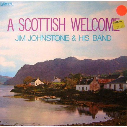 JIM JOHNSTONE  HIS BAND A SCOTTISH WELCOME LP PLAK