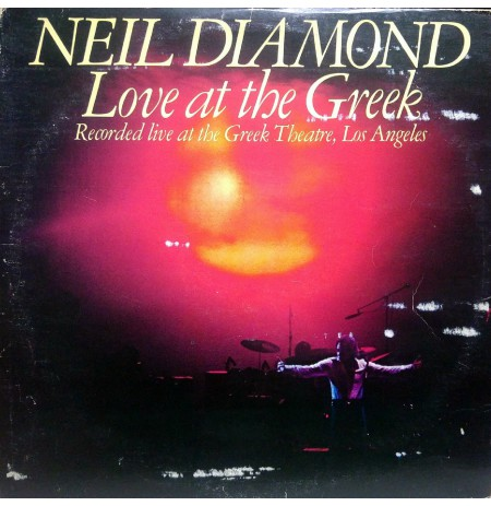 NEIL DIAMOND LOVE AT THE GREEK ~ Recorded Live at the Greek Theatre ,Los Angeles  1977 DOUBLE LP.