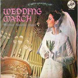 WEDDING MARCH - WERNER SIMONS. ORGAN LP. PLAK