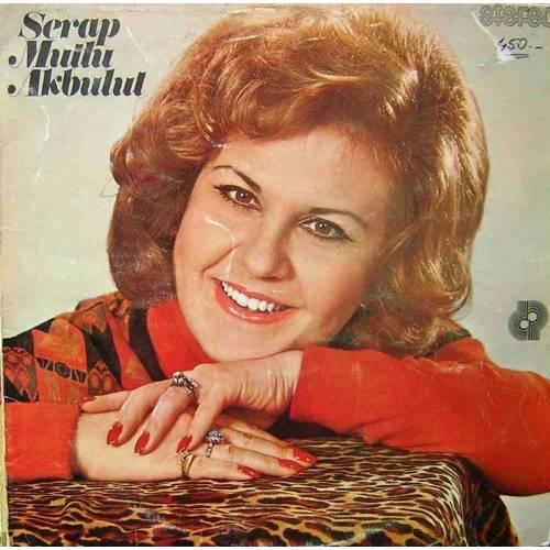 SERAP MUTLU AKBULUT 1 1975 LP. PLAK