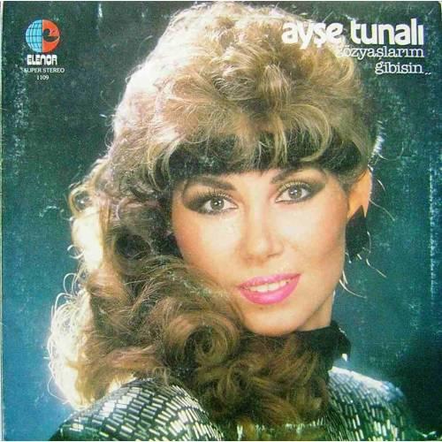 AYŞE TUNALI GÖZYAŞLARIM GİBİSİN 1984 LP.