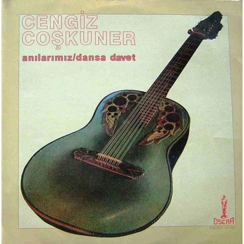 CENGIZ COŞKUNER ANILARIMIZ/DANSA DAVET LP. PLAK