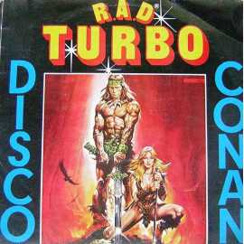 R.A.D. TURBO DISCO CONAN  80'ler KARMA DISCO LP.