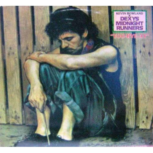 KEVIN ROWLAND AND DEXYS MIDNIGHT RUNNERS TOO-RYE-A PLAK