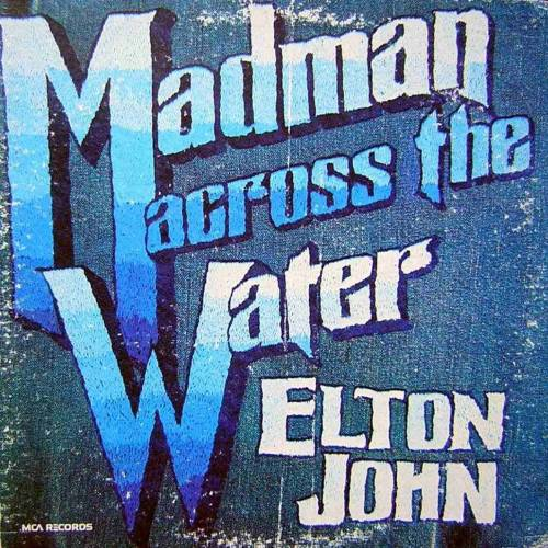 ELTON JOHN MADMAN ACROSS THE WATER LP. PLAK