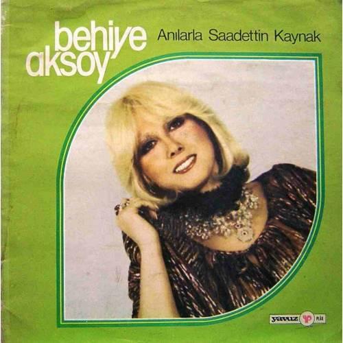 BEHİYE AKSOY ANILARLA SAADETTİN KAYNAK 1976 LP.