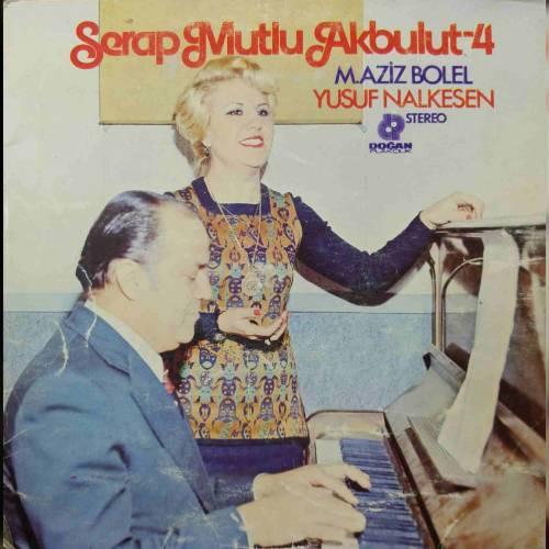 SERAP MUTLU AKBULUT 4 - YUSUF NALKESEN BESTELERIYL PLAK