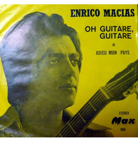 ENRICO MACIAS OH GUITARE, GUITARE ~ ADIEU MON PAYS PLAK